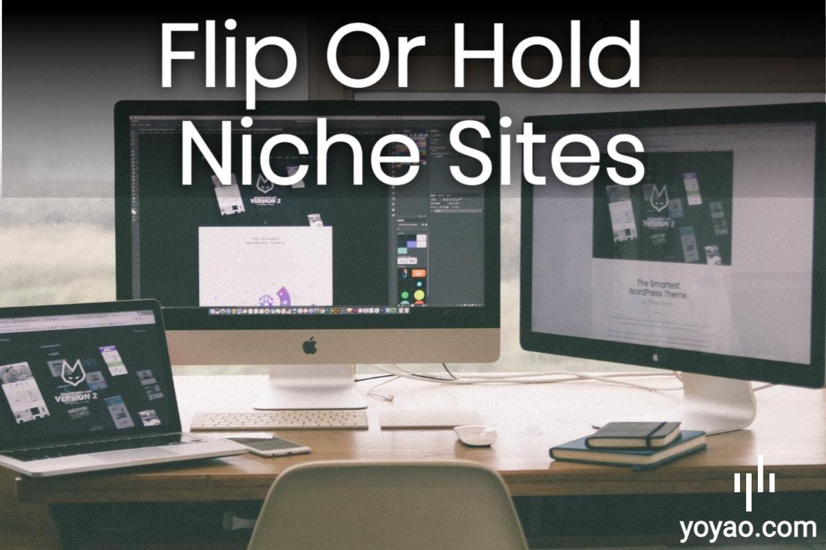 Flip Or Hold Niche Sites